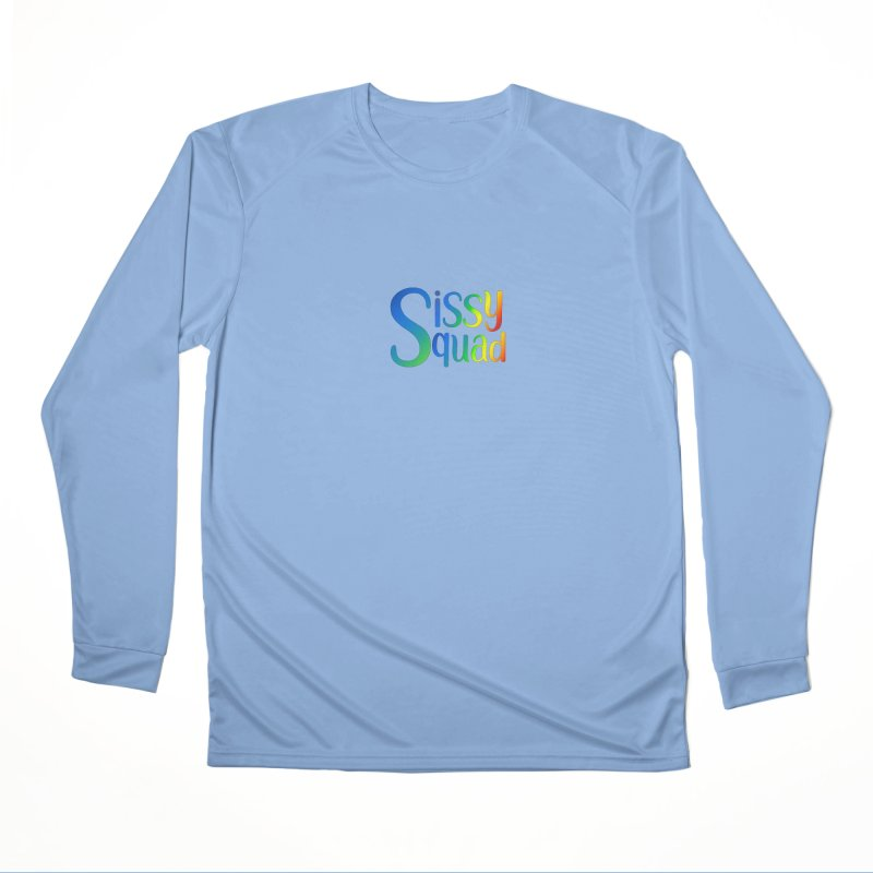Sissy Squad RAINBOW TEXT Women's Longsleeve T-Shirt by Sissy Store: 90 Day Gays Swag