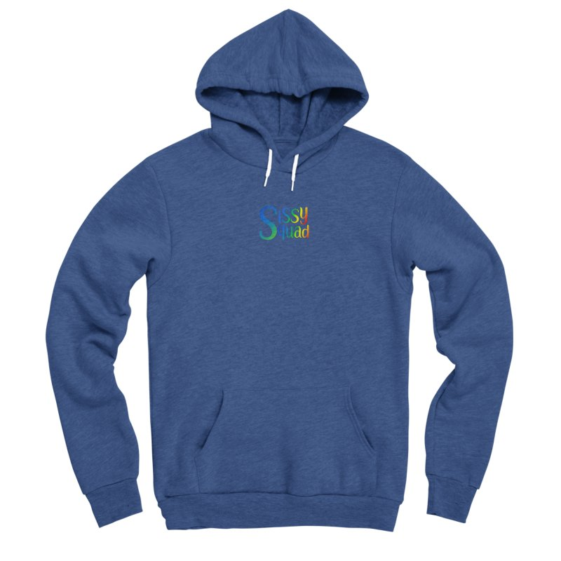 Sissy Squad RAINBOW TEXT Men's Pullover Hoody by Sissy Store: 90 Day Gays Swag