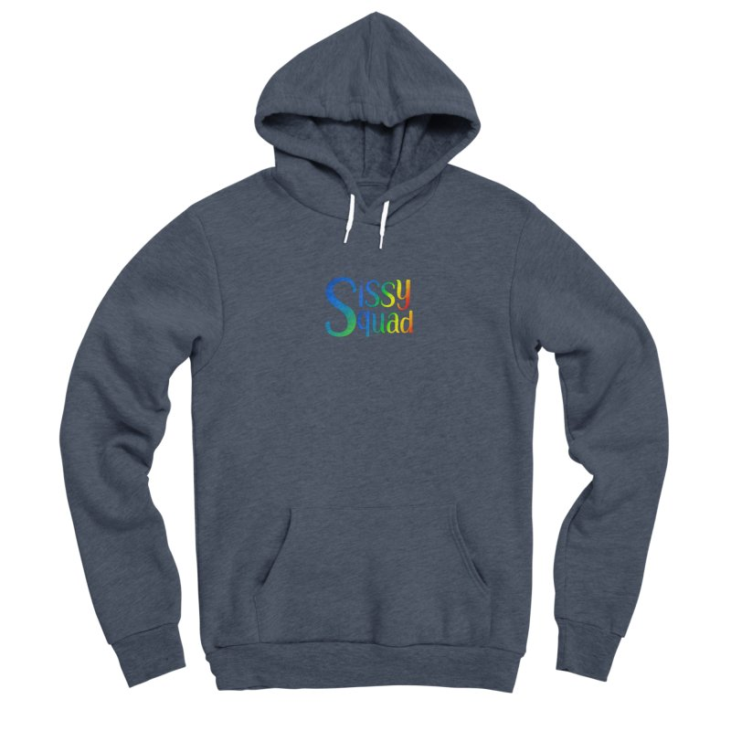 Sissy Squad RAINBOW TEXT Women's Sponge Fleece Pullover Hoody by Sissy Store: 90 Day Gays Swag