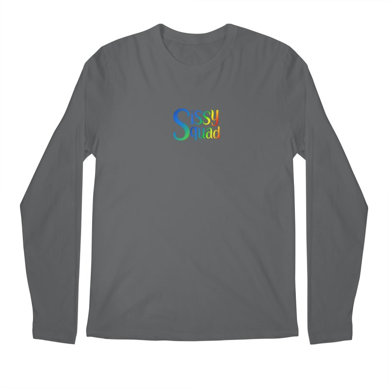 Sissy Squad RAINBOW TEXT Men's Longsleeve T-Shirt by Sissy Store: 90 Day Gays Swag