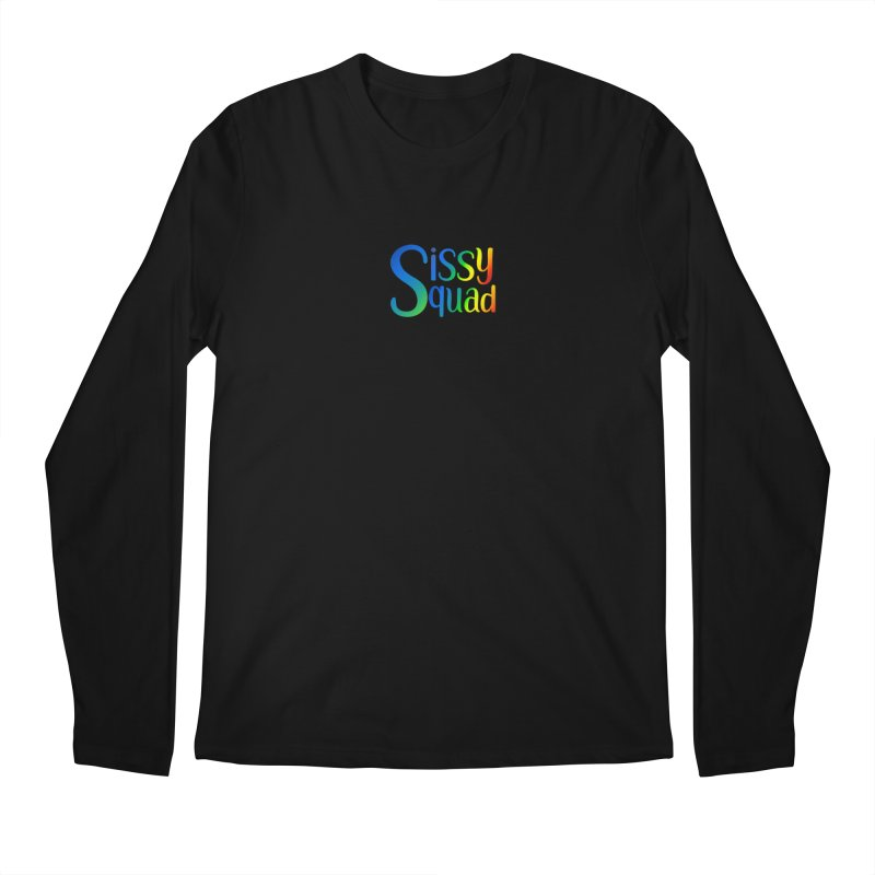 Sissy Squad RAINBOW TEXT Men's Regular Longsleeve T-Shirt by Sissy Store: 90 Day Gays Swag