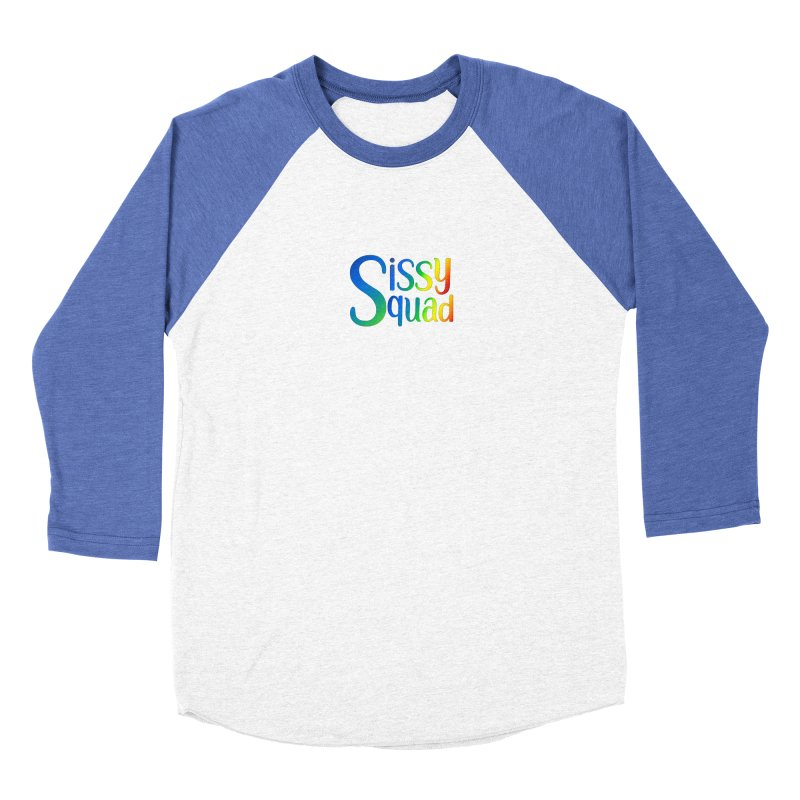 Sissy Squad RAINBOW TEXT Women's Baseball Triblend Longsleeve T-Shirt by Sissy Store: 90 Day Gays Swag