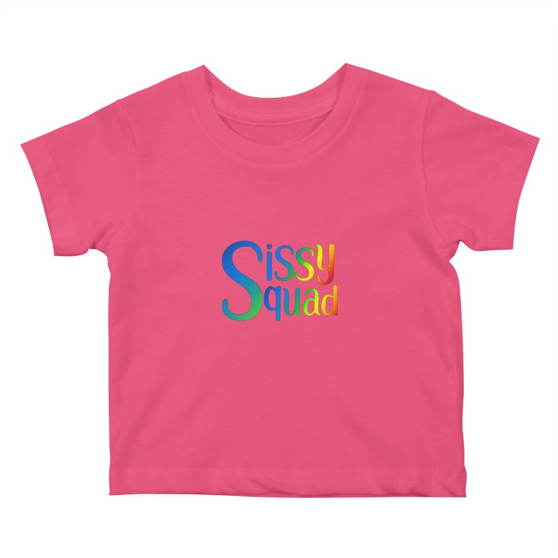 Sissy Squad RAINBOW TEXT Kids Baby T-Shirt by Sissy Store: 90 Day Gays Swag