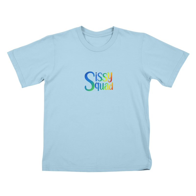 Sissy Squad RAINBOW TEXT Kids T-Shirt by Sissy Store: 90 Day Gays Swag