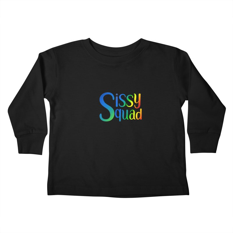 Sissy Squad RAINBOW TEXT Kids Toddler Longsleeve T-Shirt by Sissy Store: 90 Day Gays Swag