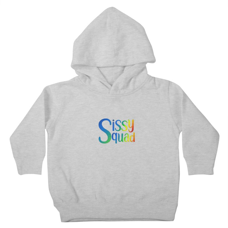 Sissy Squad RAINBOW TEXT Kids Toddler Pullover Hoody by Sissy Store: 90 Day Gays Swag