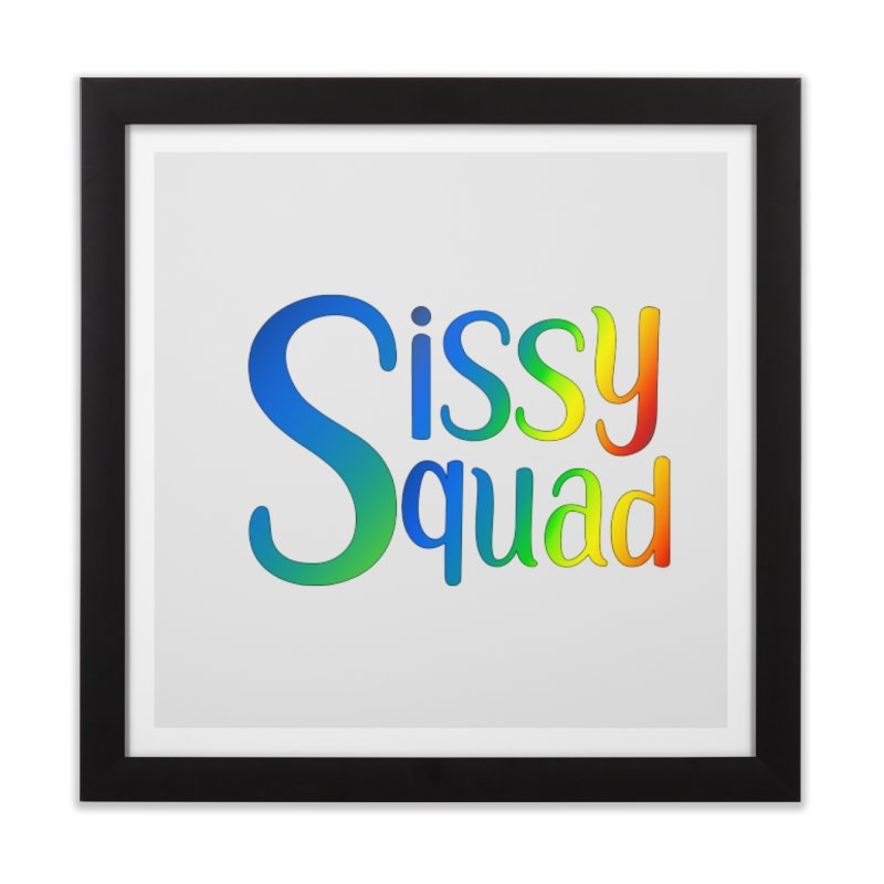 Sissy Squad RAINBOW TEXT Home Framed Fine Art Print by Sissy Store: 90 Day Gays Swag