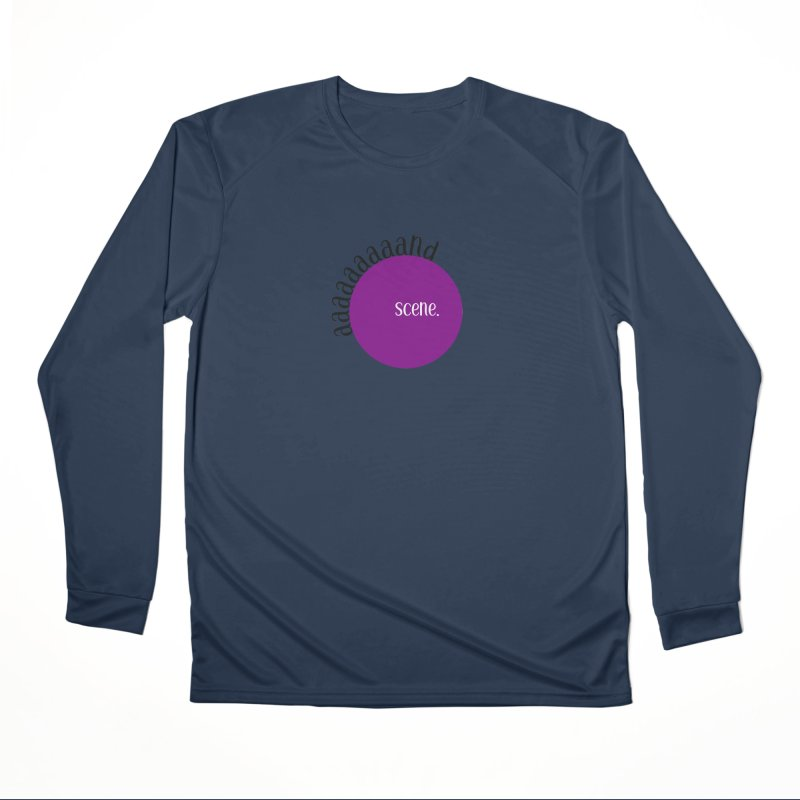 aaaaand Scene Women's Performance Unisex Longsleeve T-Shirt by Sissy Store: 90 Day Gays Swag