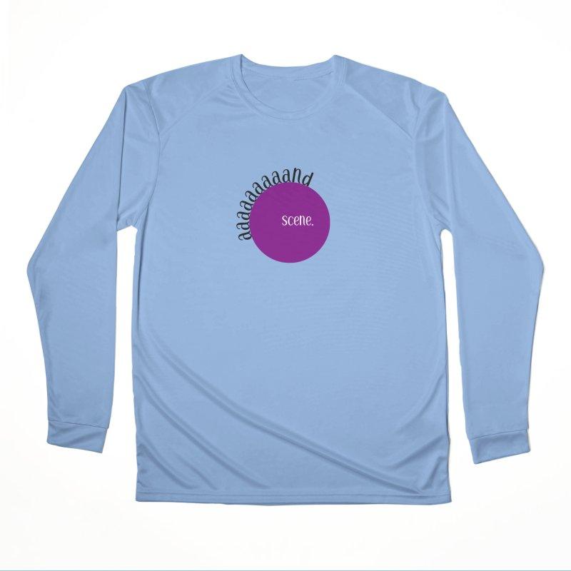 aaaaand Scene Women's Longsleeve T-Shirt by Sissy Store: 90 Day Gays Swag