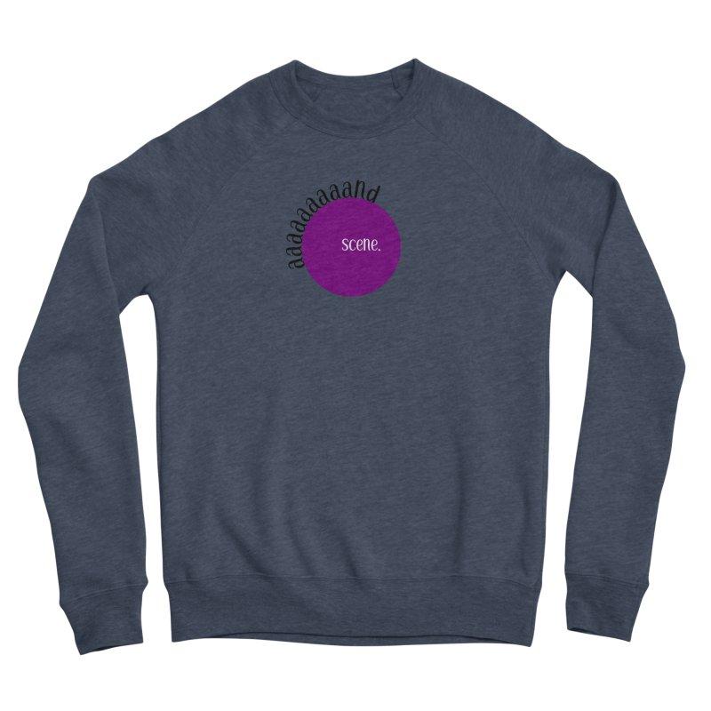 aaaaand Scene Women's Sweatshirt by Sissy Store: 90 Day Gays Swag