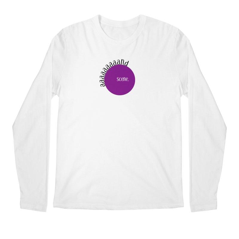 aaaaand Scene Men's Longsleeve T-Shirt by Sissy Store: 90 Day Gays Swag