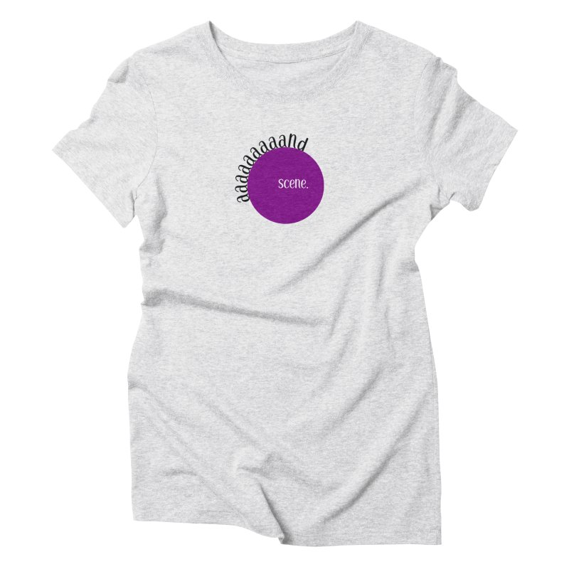 aaaaand Scene Women's T-Shirt by Sissy Store: 90 Day Gays Swag