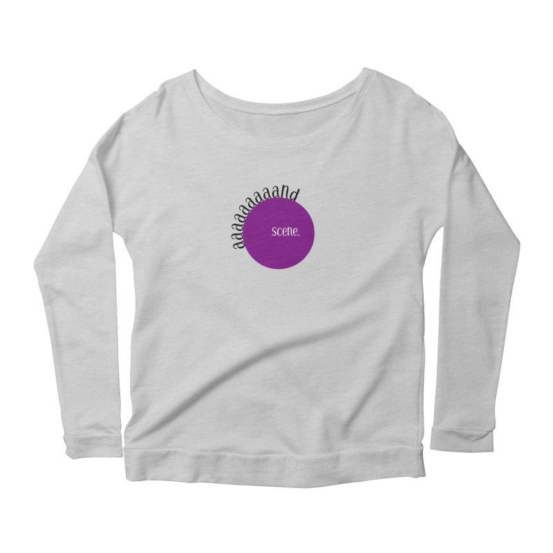 aaaaand Scene Women's Scoop Neck Longsleeve T-Shirt by Sissy Store: 90 Day Gays Swag