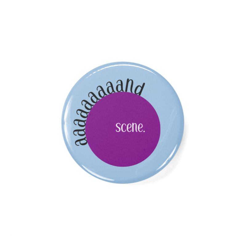 aaaaand Scene Accessories Button by Sissy Store: 90 Day Gays Swag