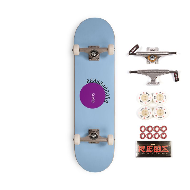 aaaaand Scene Accessories Complete - Pro Skateboard by Sissy Store: 90 Day Gays Swag
