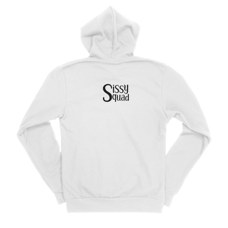 Sissy Squad BLACK LETTERS-NOT FOR DARK SHIRTS! Men's Sponge Fleece Zip-Up Hoody by Sissy Store: 90 Day Gays Swag