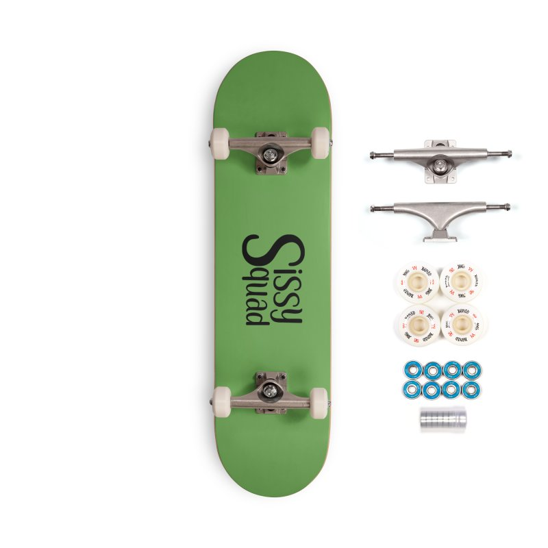 Sissy Squad BLACK LETTERS-NOT FOR DARK SHIRTS! Accessories Complete - Premium Skateboard by Sissy Store: 90 Day Gays Swag