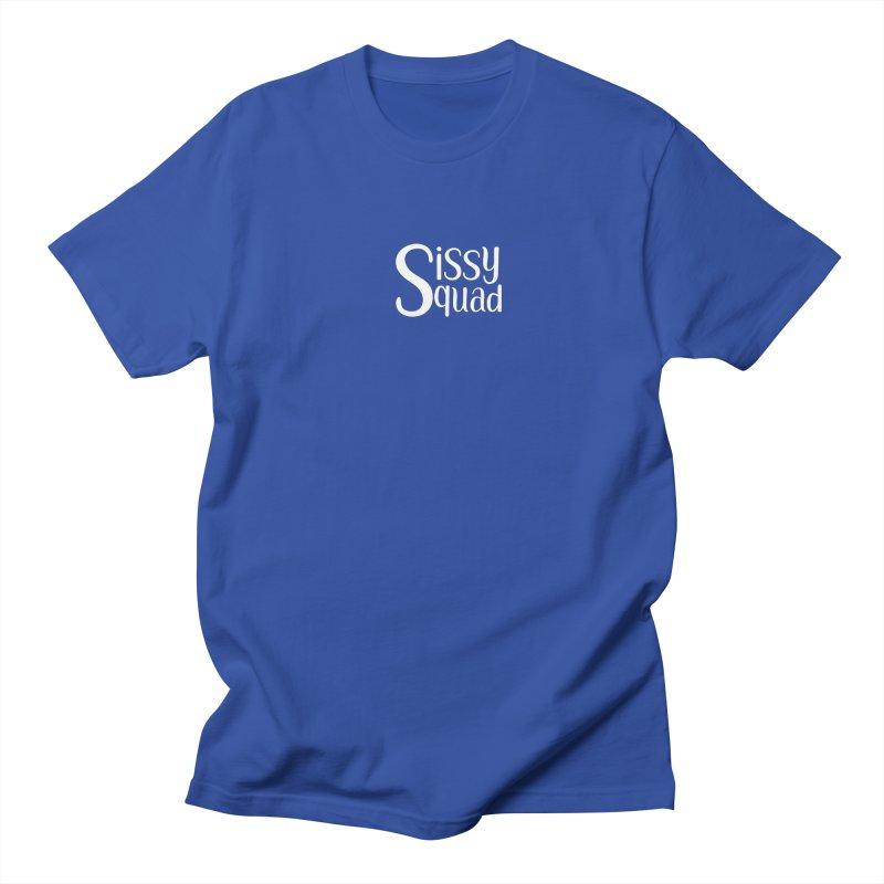 Sissy Squad - WHITE LETTER-NOT FOR LIGHT COLORS! Men's Regular T-Shirt by Sissy Store: 90 Day Gays Swag