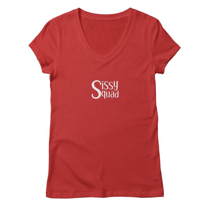 Sissy Squad - WHITE LETTER-NOT FOR LIGHT COLORS! Women's V-Neck by Sissy Store: 90 Day Gays Swag