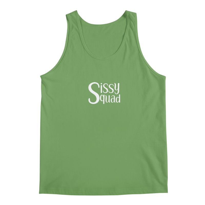 Sissy Squad - WHITE LETTER-NOT FOR LIGHT COLORS! Men's Tank by Sissy Store: 90 Day Gays Swag