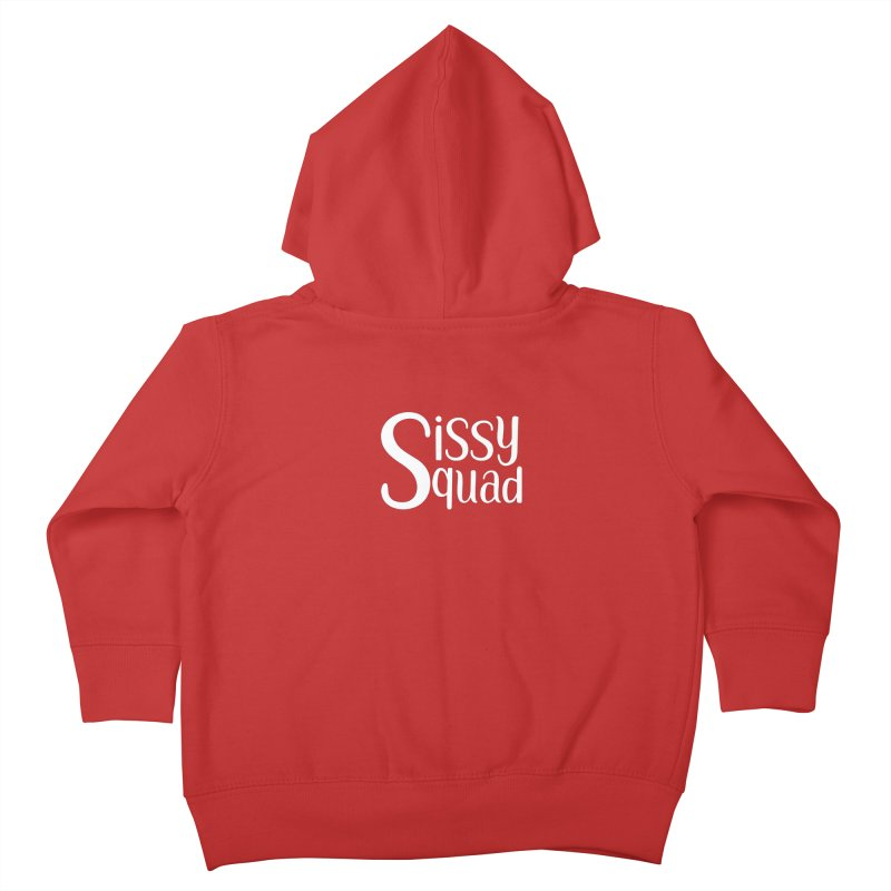Sissy Squad - WHITE LETTER-NOT FOR LIGHT COLORS! Kids Toddler Zip-Up Hoody by Sissy Store: 90 Day Gays Swag