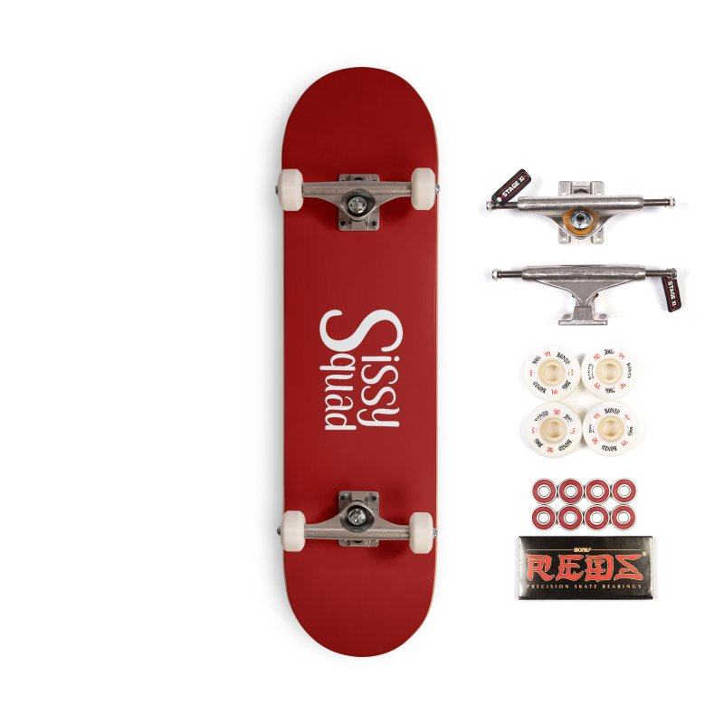 Sissy Squad - WHITE LETTER-NOT FOR LIGHT COLORS! Accessories Complete - Pro Skateboard by Sissy Store: 90 Day Gays Swag