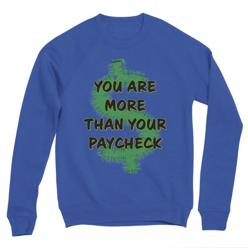 You are MORE! Men's Sponge Fleece Sweatshirt by SixSqrlStore