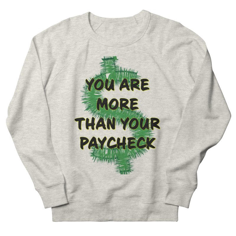 You are MORE! Men's French Terry Sweatshirt by SixSqrlStore