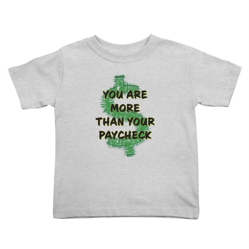 You are MORE! Kids Toddler T-Shirt by SixSqrlStore
