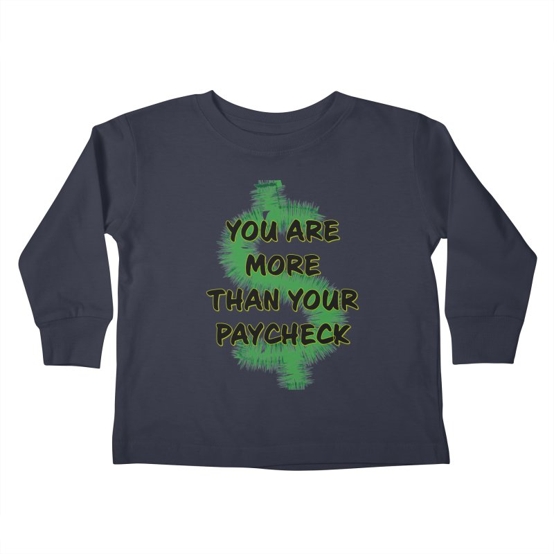 You are MORE! Kids Toddler Longsleeve T-Shirt by SixSqrlStore