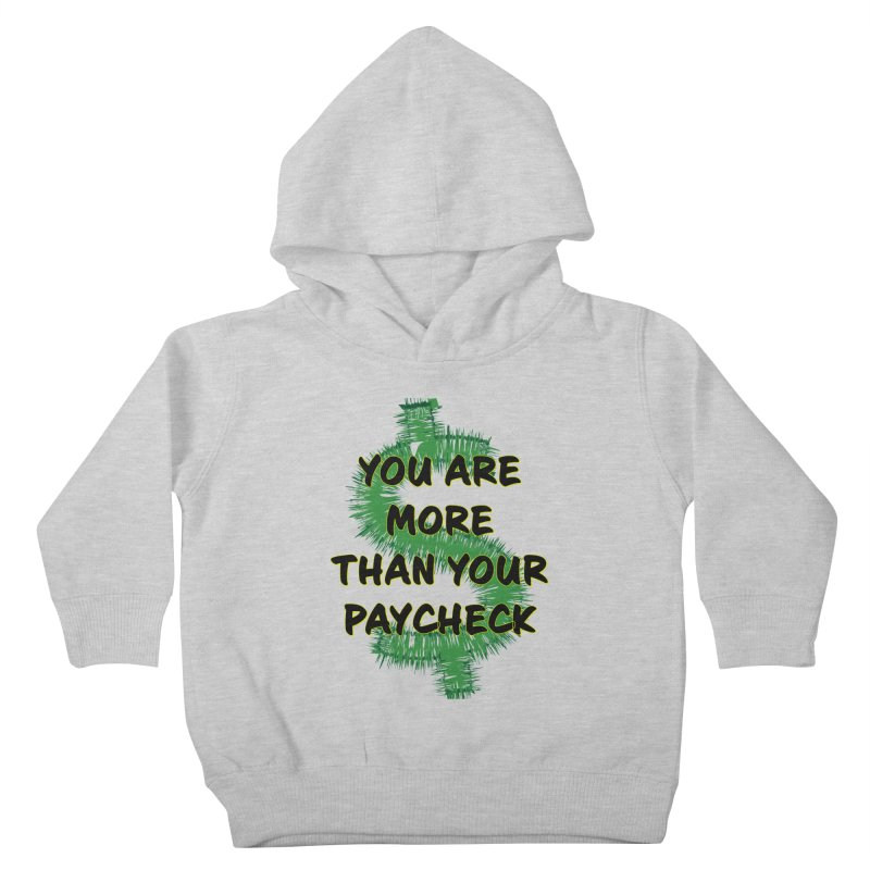 You are MORE! Kids Toddler Pullover Hoody by SixSqrlStore