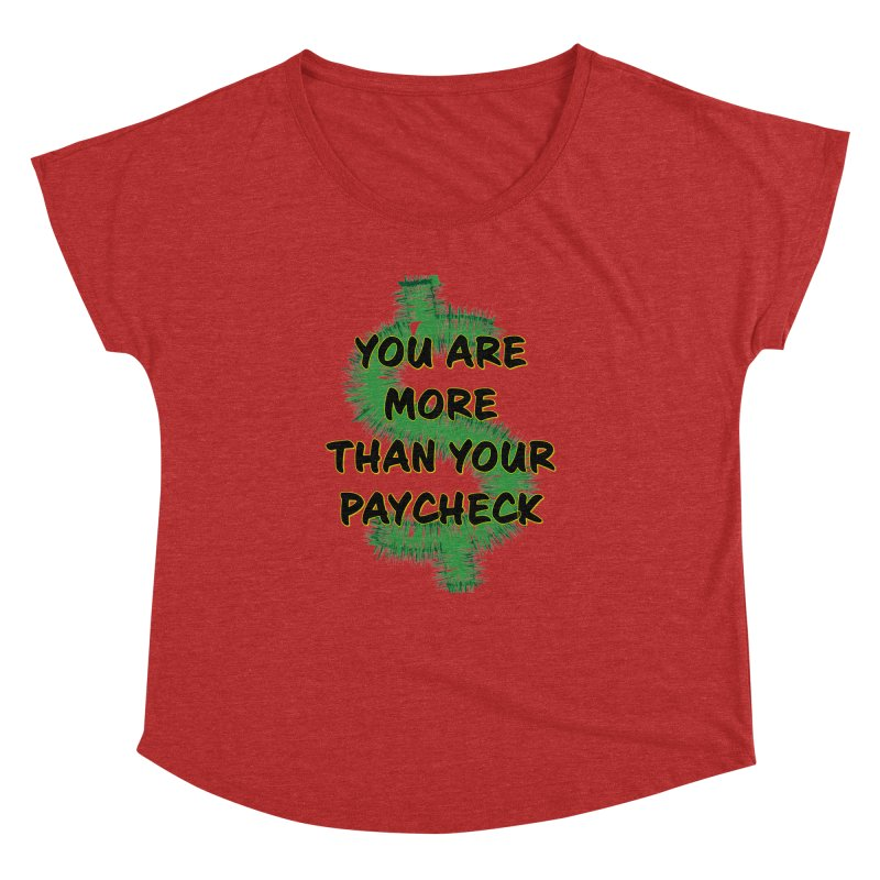 You are MORE! Women's Dolman Scoop Neck by SixSqrlStore