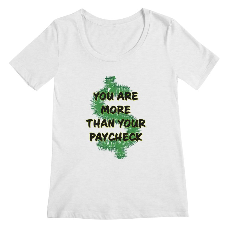 You are MORE! Women's Regular Scoop Neck by SixSqrlStore