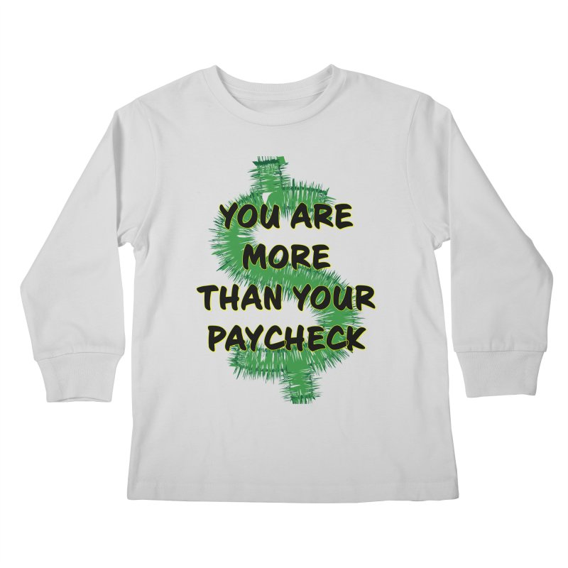 You are MORE! Kids Longsleeve T-Shirt by SixSqrlStore