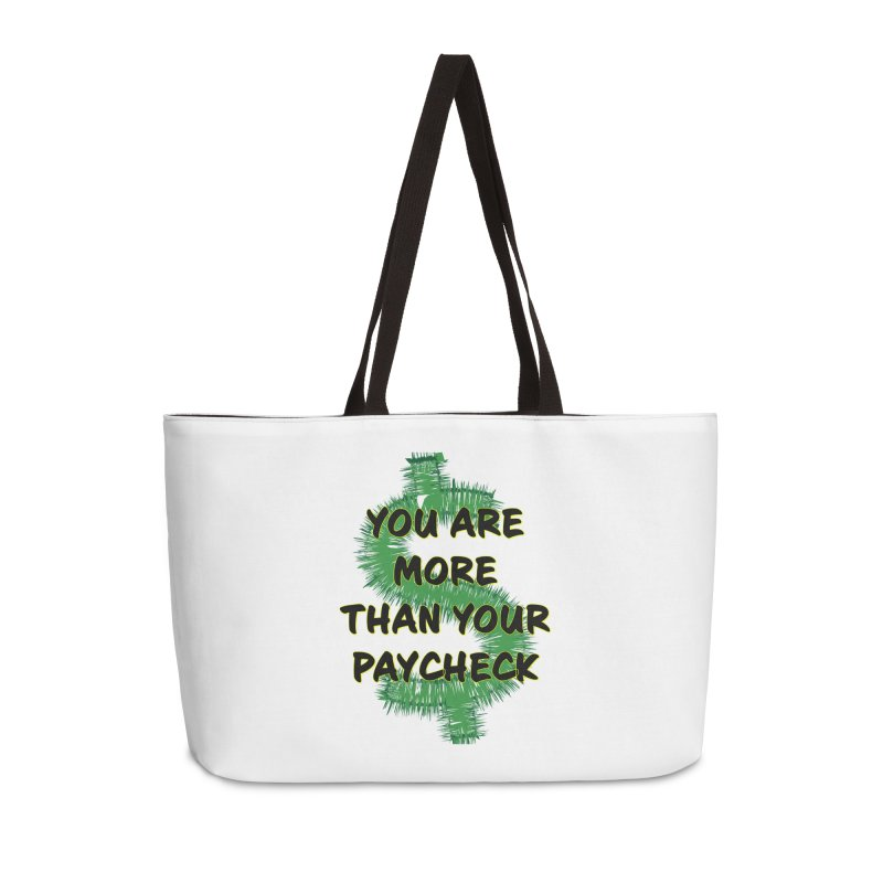 You are MORE! Accessories Weekender Bag Bag by SixSqrlStore