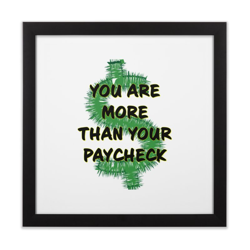You are MORE! Home Framed Fine Art Print by SixSqrlStore