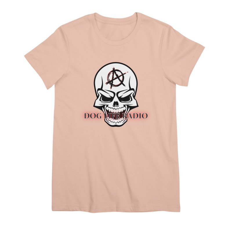 Dog Life Radio Women's Premium T-Shirt by SixSqrlStore