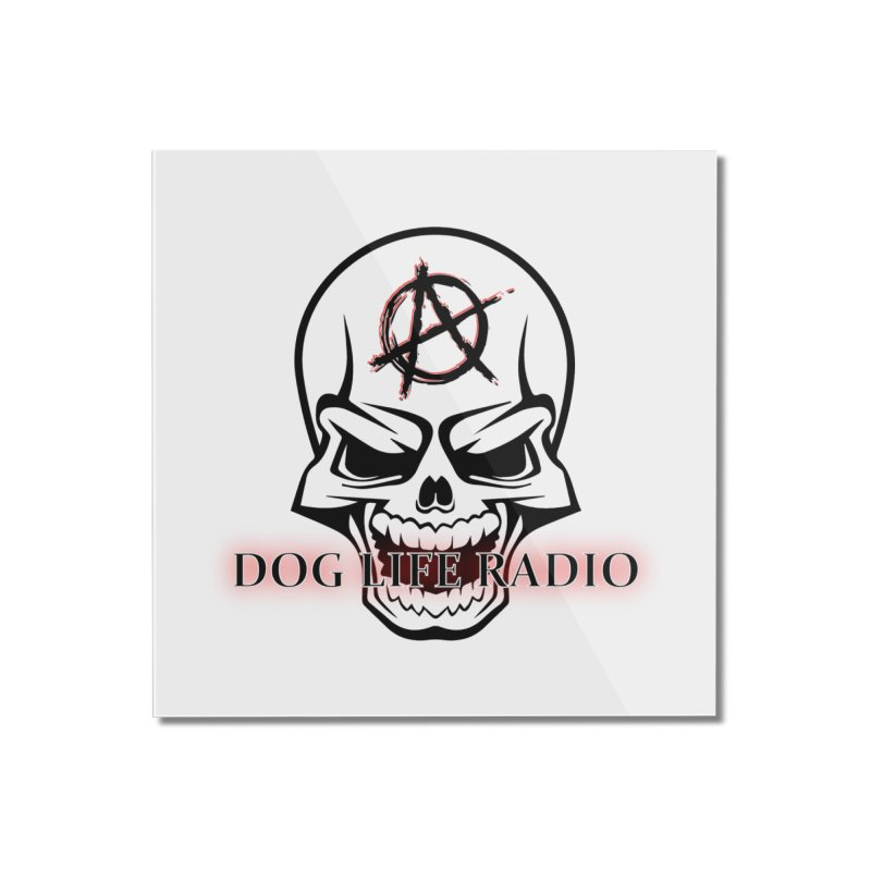 Dog Life Radio Home Mounted Acrylic Print by SixSqrlStore