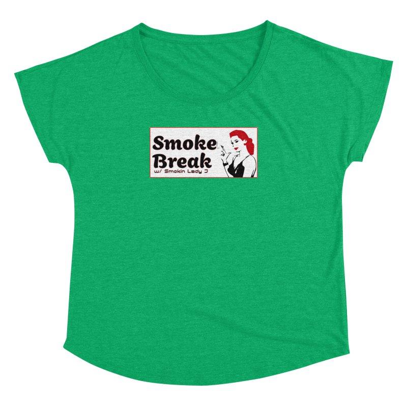 Smoke Break Classic Women's Dolman Scoop Neck by SixSqrlStore