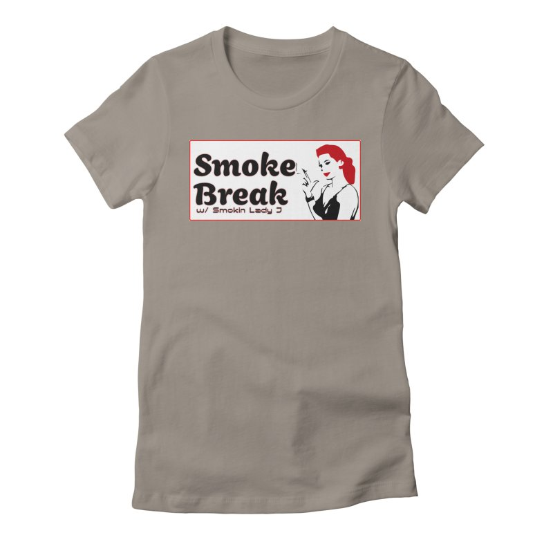 Smoke Break Classic Women's Fitted T-Shirt by SixSqrlStore