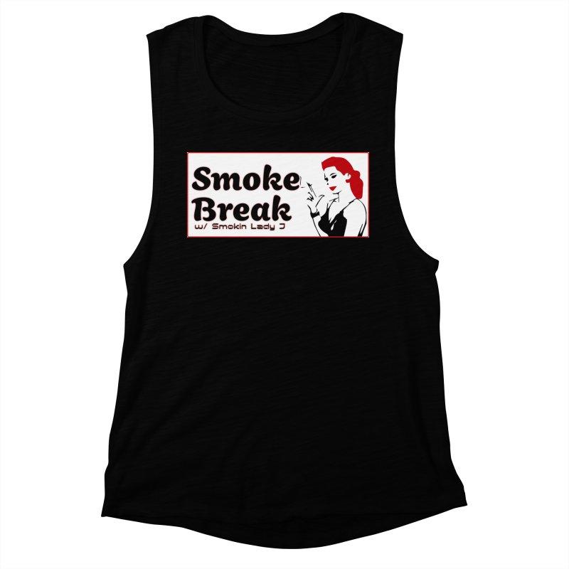 Smoke Break Classic Women's Muscle Tank by SixSqrlStore