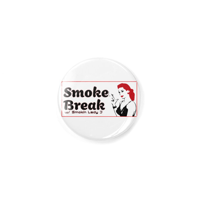 Smoke Break Classic Accessories Button by SixSqrlStore