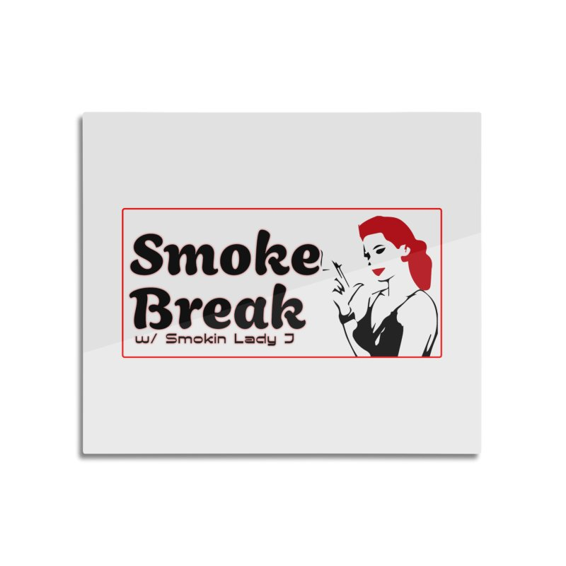 Smoke Break Classic Home Mounted Aluminum Print by SixSqrlStore