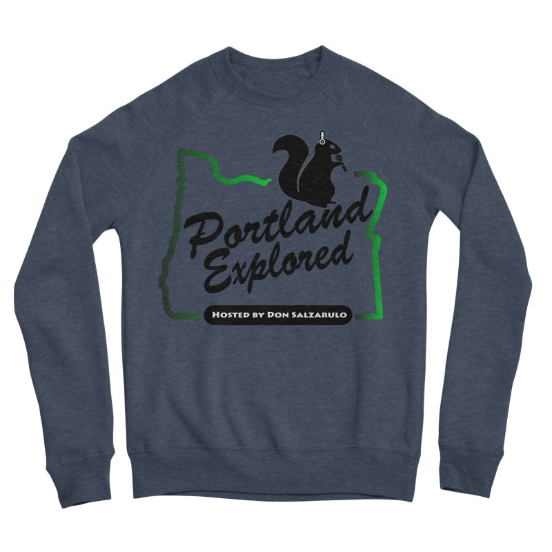 PDXPLRD Men's Sponge Fleece Sweatshirt by SixSqrlStore