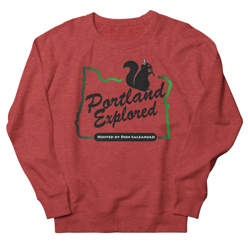 PDXPLRD Women's French Terry Sweatshirt by SixSqrlStore