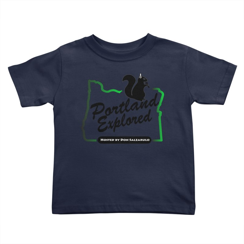 PDXPLRD Kids Toddler T-Shirt by SixSqrlStore