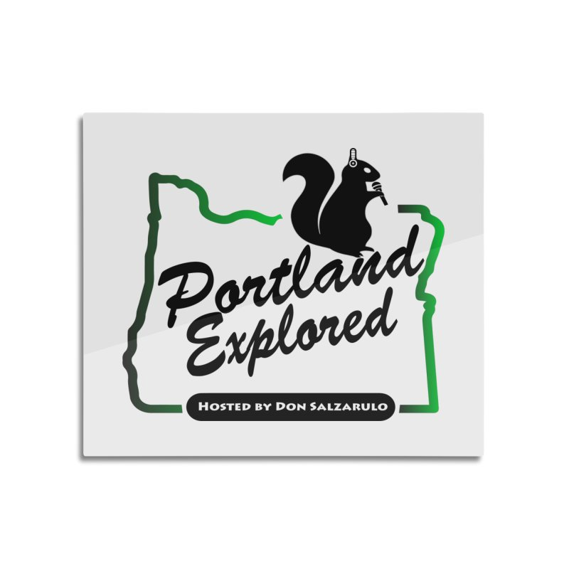 PDXPLRD Home Mounted Aluminum Print by SixSqrlStore