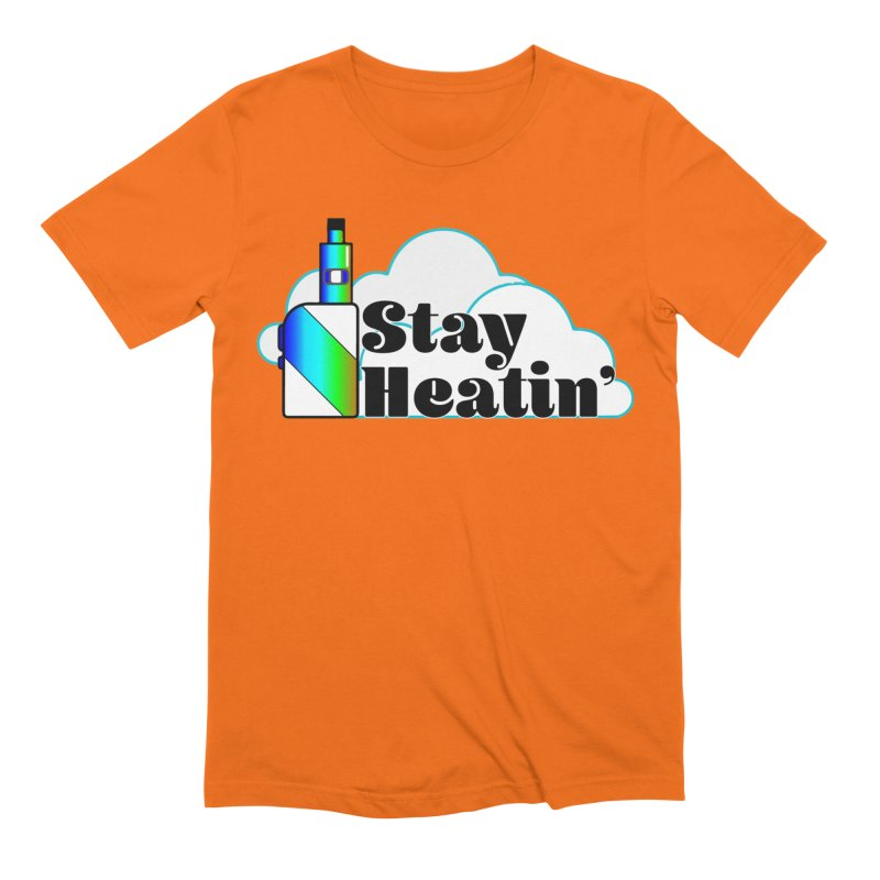 Stay Heatin' Men's Extra Soft T-Shirt by SixSqrlStore