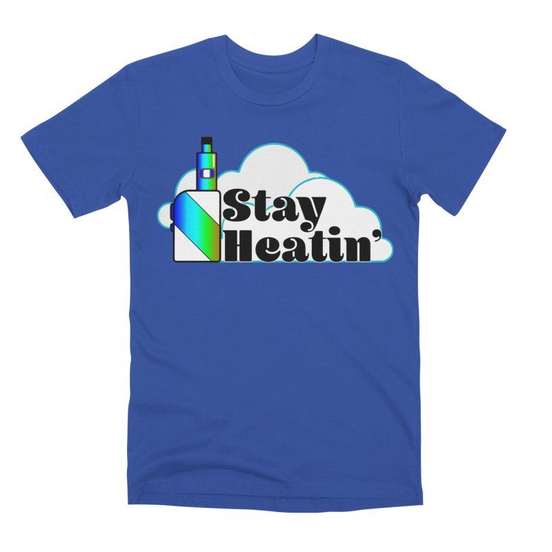 Stay Heatin' Men's Premium T-Shirt by SixSqrlStore