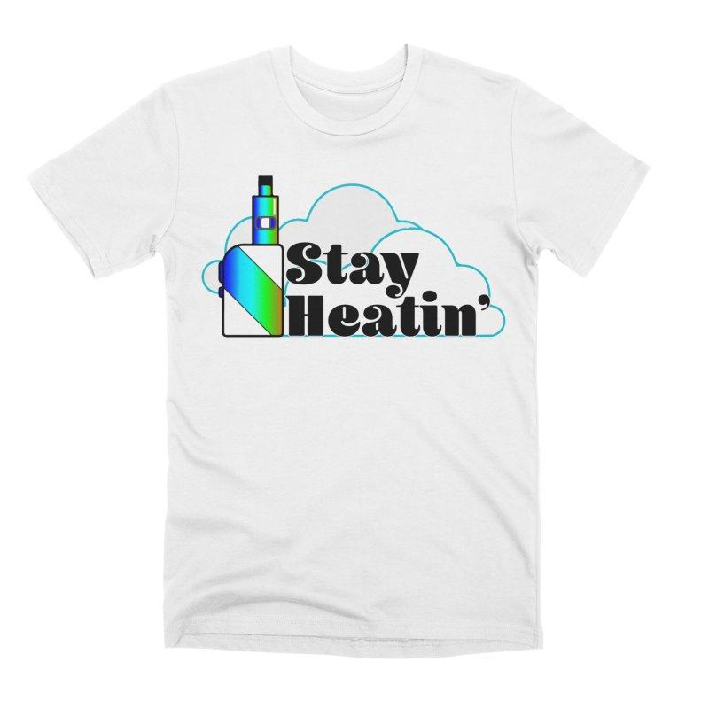 Stay Heatin' Men's T-Shirt by